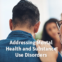 Addressing Mental Health and Substance Use Disorders
