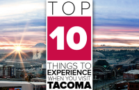 Top 10 things to experience when you visit Tacoma.