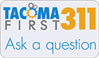 Link to TacomaFIRST 311 from the City of Tacoma